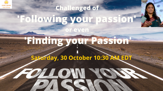 Challenged of 'Following your passion' or even 'Finding your Passion'
